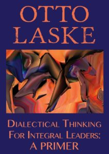 Book Cover: Dialectical Thinking for Integral Leaders: A Primer